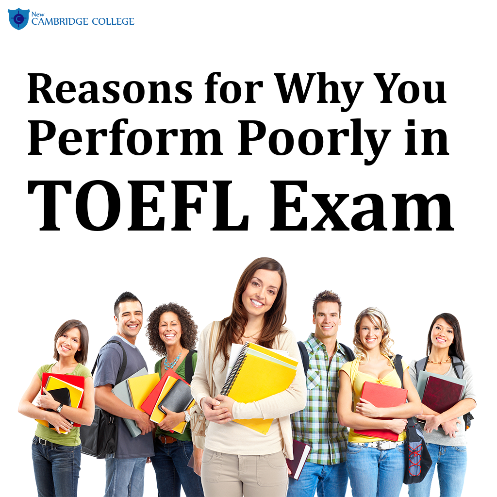 Reasons for Why You Perform Poorly in TOEFL Exam