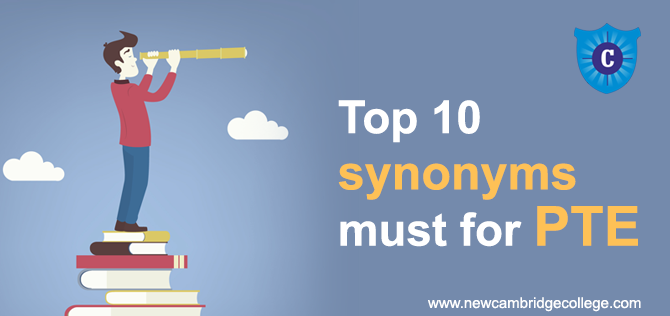 PTE HACKS - 10 MUST SYNONYMS